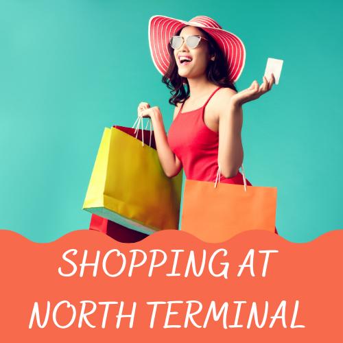 shopping at north terminal